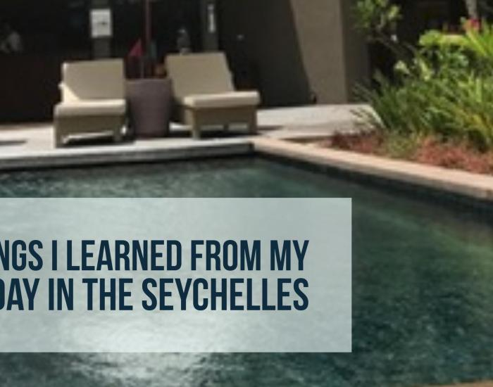 3 Things I learned from my holiday in the Seychelles