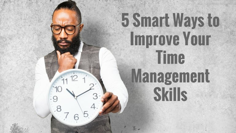 5 Smart Ways to Improve Your Time Management Skills