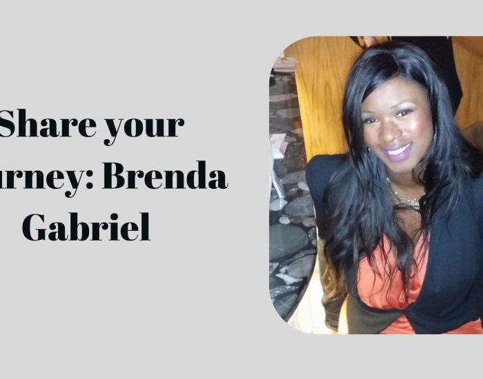 Share your journey: Brenda Gabriel