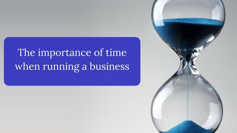 The importance of time when running a business