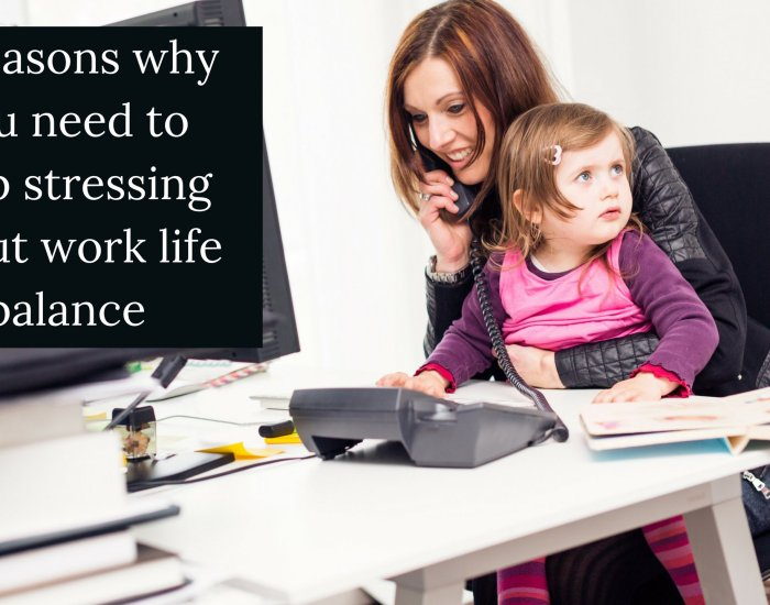 3 Reasons why you need to stop stressing about work life balance