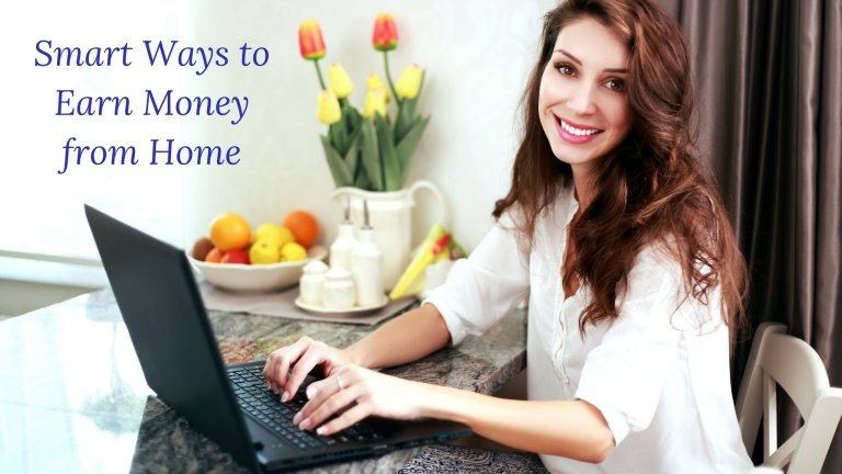 Smart Ways to Earn Money from Home
