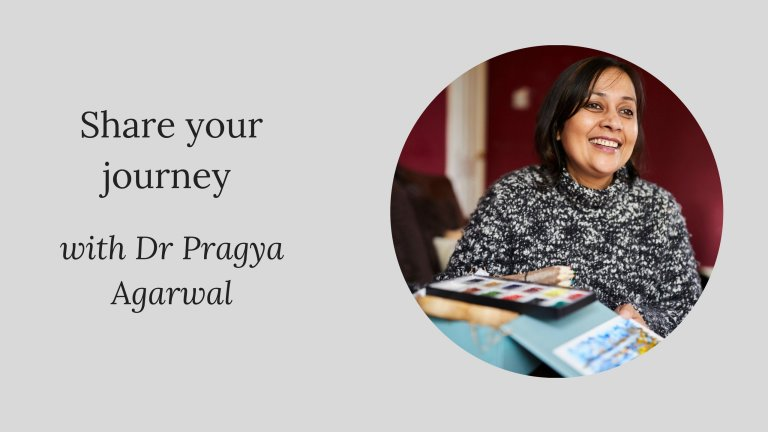 Share your journey: Dr Pragya Agarwal