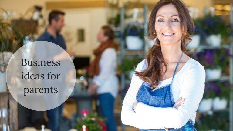 Business ideas for parents