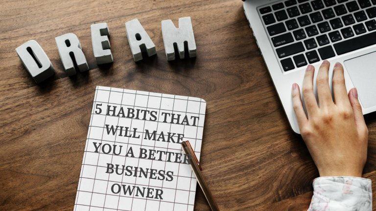 5 Habits that will make you a better business owner