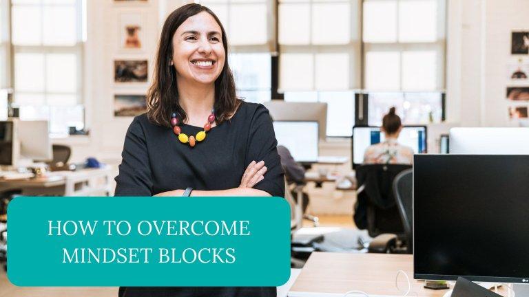 How to Overcome Mindset Blocks