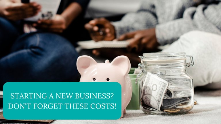 Starting a New Business? Don't Forget These Costs!