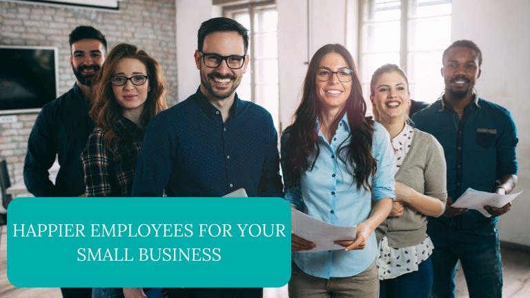Happier Employees For Your Small Business
