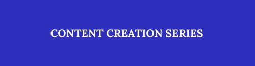 Content creation series