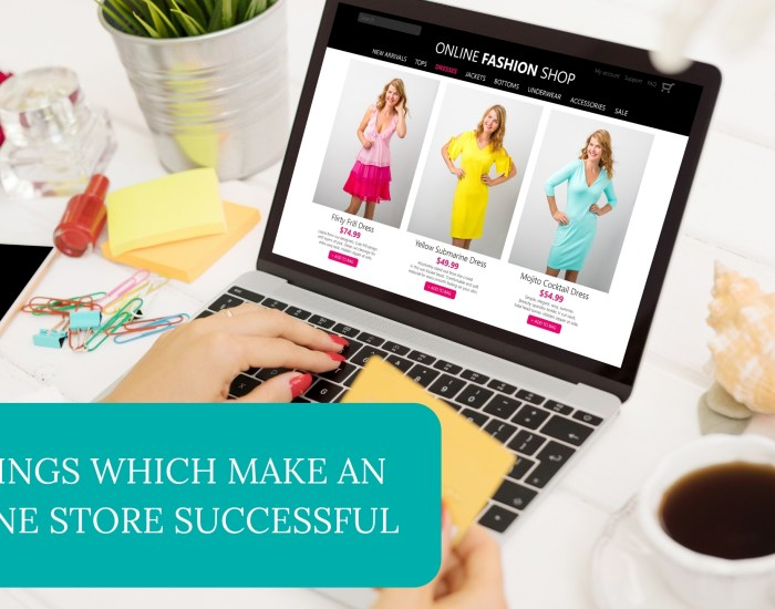 3 Things Which Make an Online Store Successful