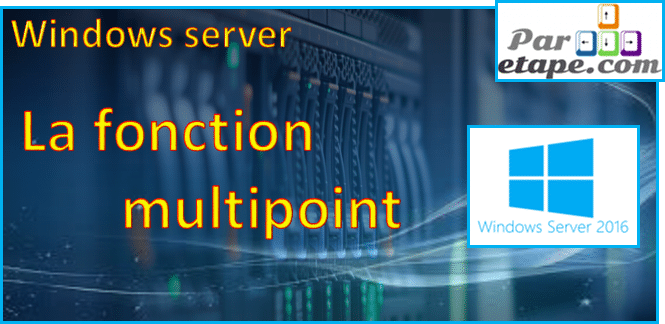 La fonction Multipoint sous Windows 2016