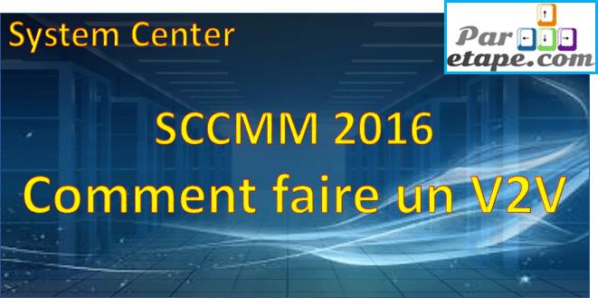 SCVMM 2016 – Comment faire un V2V