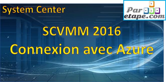 SCVMM 2016 – Connexion avec Azure