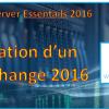 Windows Server Essentials 2016 : Intégration Exchange 2016
