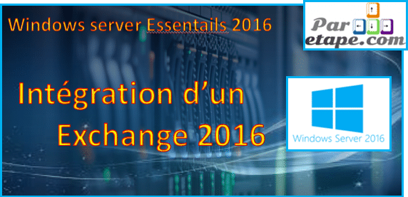 Windows Server Essentials 2016 : Intégration Exchange 2016