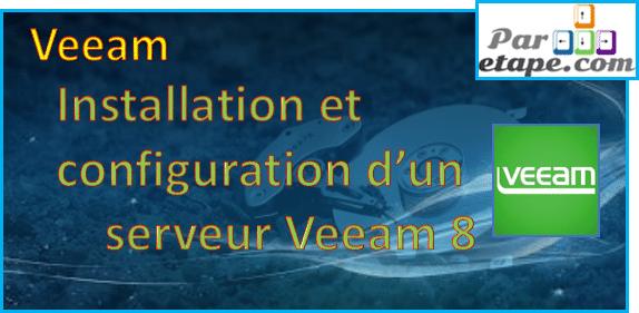 Installation et configuration d'un serveur Veeam V8