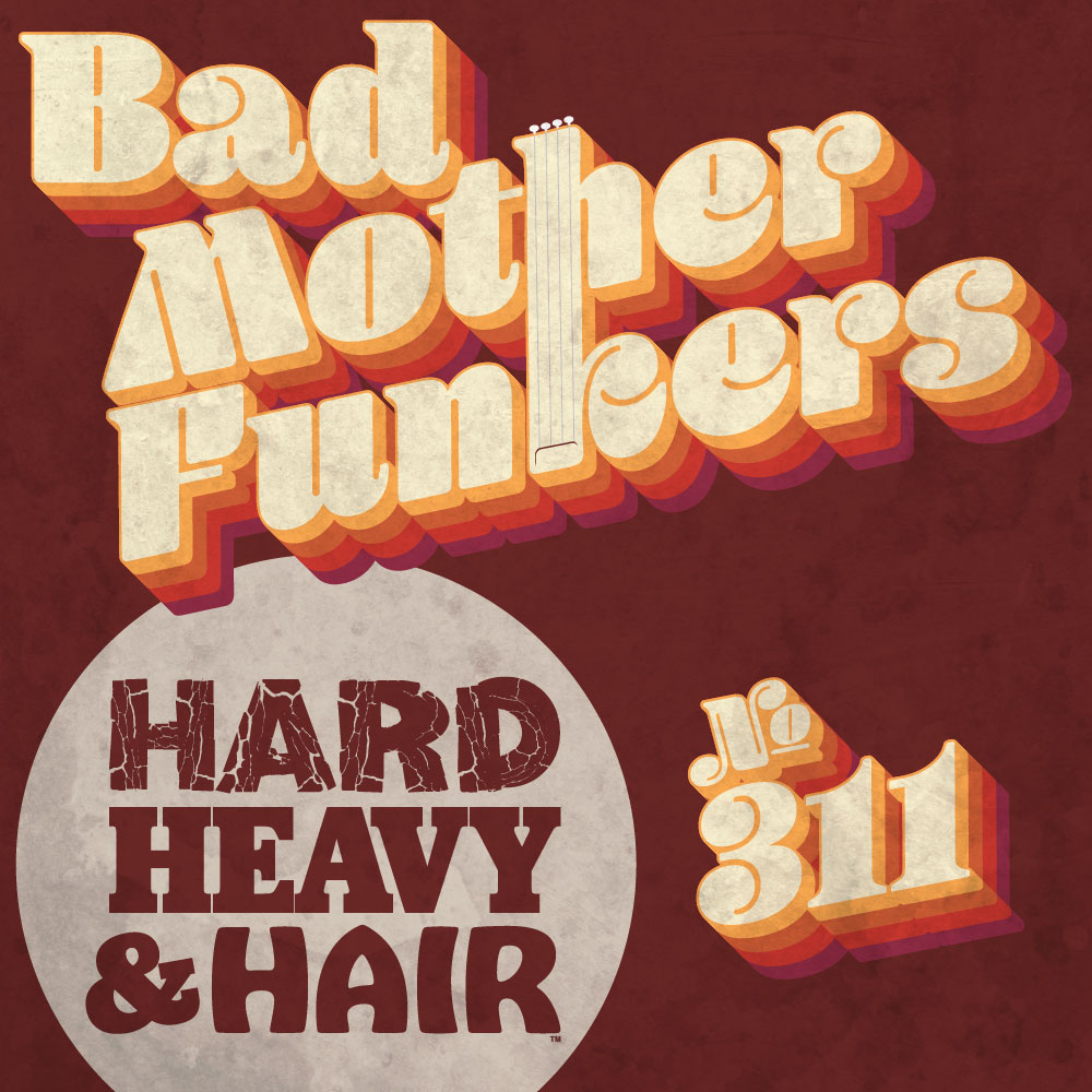 Show 311 – Bad Motherfunkers