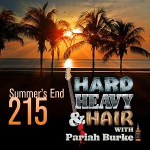 215 – Summer's End – The Hard, Heavy & Hair Show with Pariah Burke
