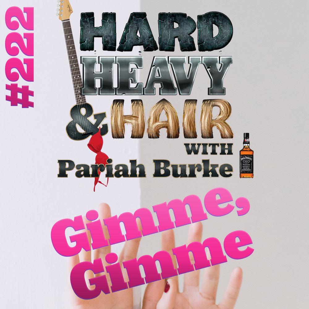 Show 222 – Gimme, Gimme