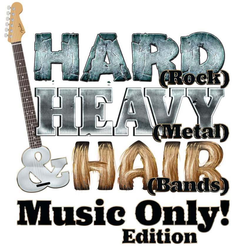 Hard, Heavy & Hair Music-Only Edition