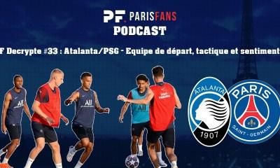 Podcast - Atalanta/PSG : Equipe de départ, Mbappé, tactique et sentiments