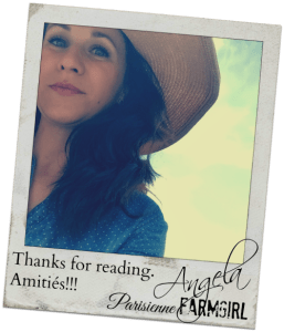 Thank you for reading. Angela Parisienne Farmgirl