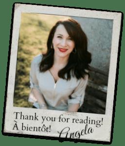 Thank you for reading! À bientôt! Angela