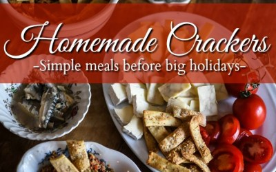 Homemade Crackers: Simple Meals Before the Big Holidays