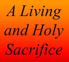 living and holy sacrifice