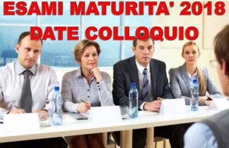 DATE COLLOQUIO PROVA ORALE ESAME MATURITÀ' 2018