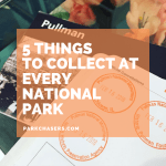 5 Things to Collect at Every National Park Unit