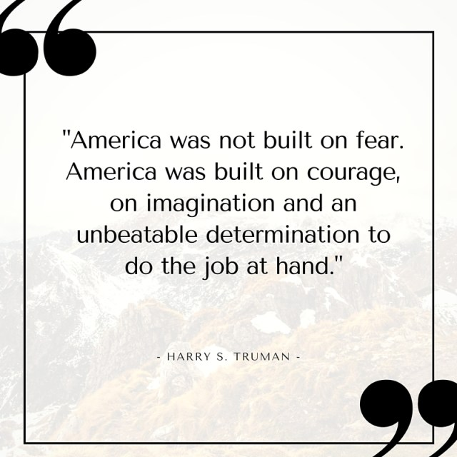 America was not built on fear