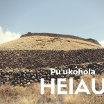 4 Reasons To Visit Pu'ukohola Heiau National Historic Site