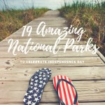 19 Amazing National Parks for Independence Day