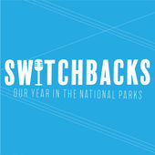 National Park Podcast Switchbacks