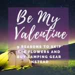 9 Reasons to Skip Flowers and Buy Your Valentine Camping Gear