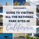 Visit all the National Park Sites in California
