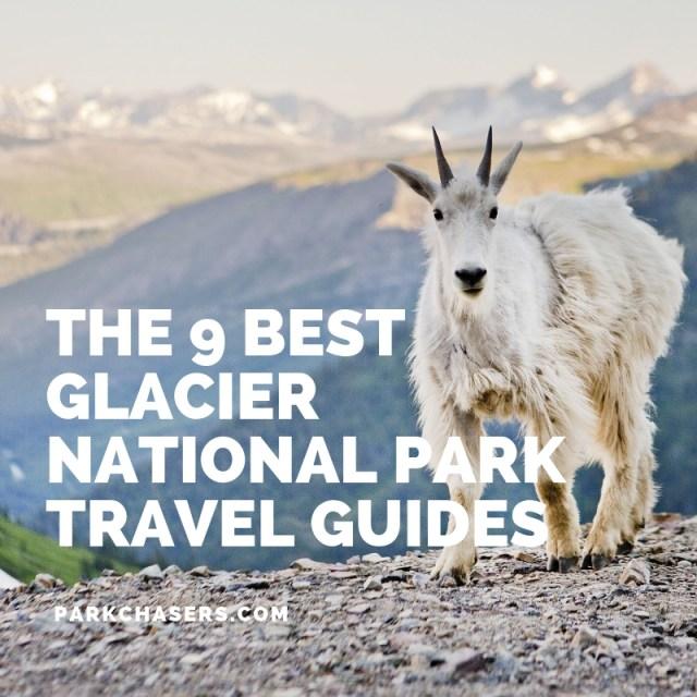 9 Best Glacier National Park Travel Guides