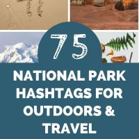 75 National Park Hashtags ​for Outdoor & Travel Creatives