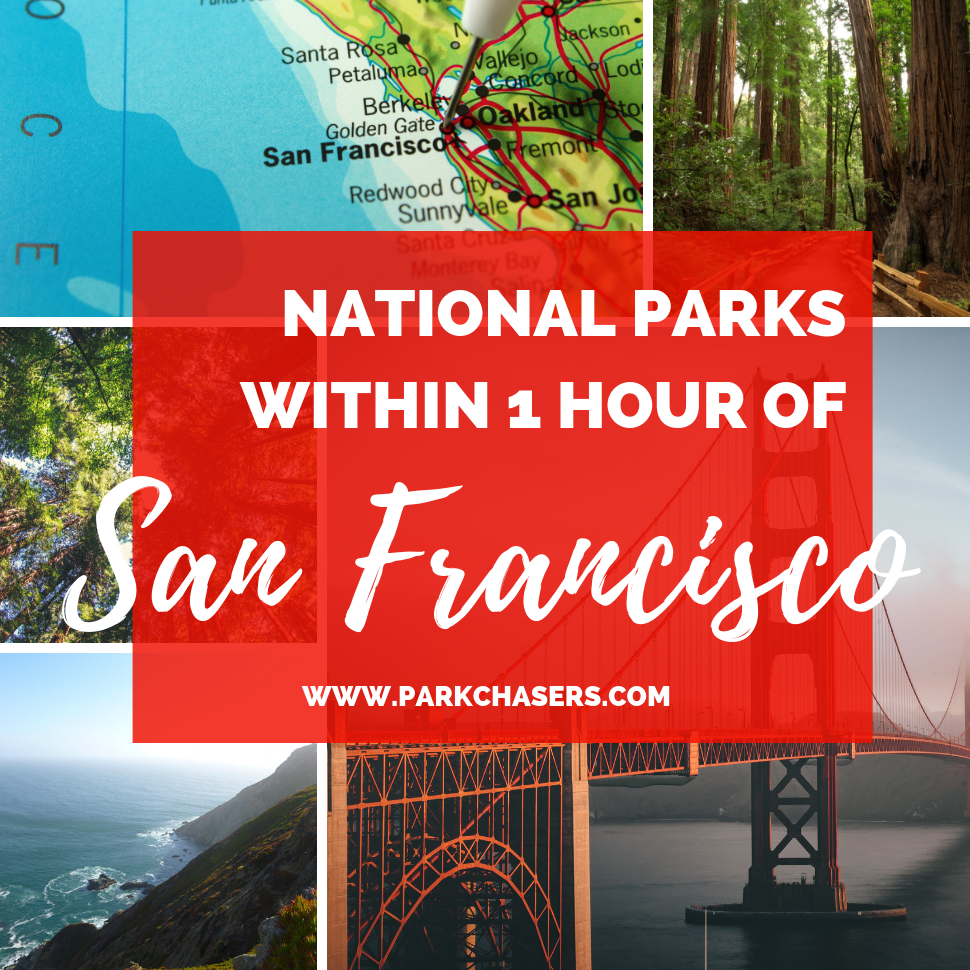 National Parks within 1 hour of San Francisco