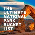 The Ultimate National Park Bucket List