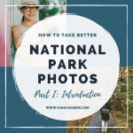 How To Take Better National Park Photos – An Introduction