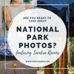 Are you ready to take great National Park photos?