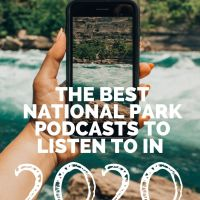 The Best National Park Podcasts to Listen to In 2020