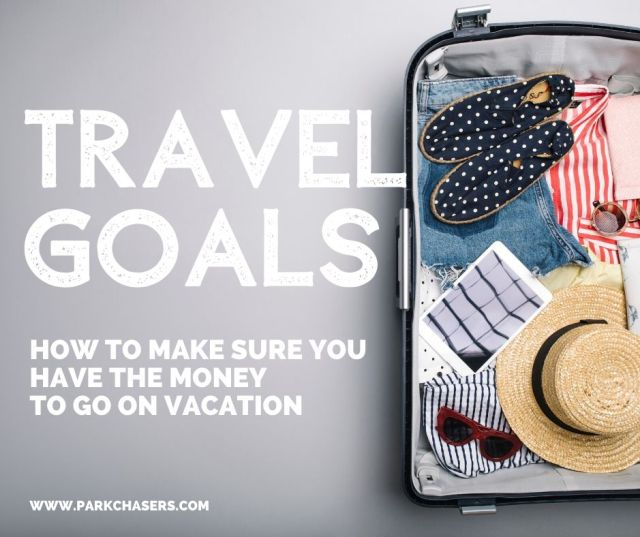 Travel Goals - Have the Money to Go on Vacation