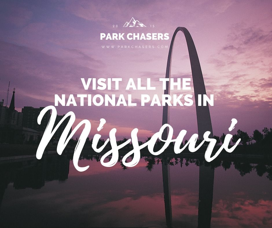 Visit all the national parks in Missouri