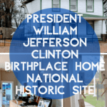 All About President William Jefferson Clinton Birthplace Home National Historic Site
