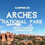 Camping in Devil's Garden Campground