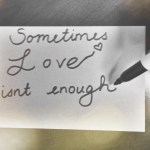 Sometimes Love Isn't Enough