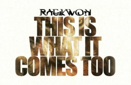 Raekwon This Is What It Comes Too